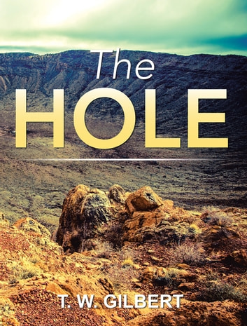 The Hole ebook by T. W. Gilbert
