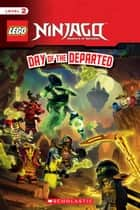 Day of the Departed (LEGO Ninjago: Reader) ebook by Scholastic,Scholastic