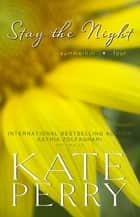 Stay the Night ebook by Kate Perry, Kathia Zolfaghari