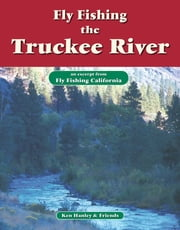 Fly Fishing Truckee River - An excerpt from Fly Fishing California ebook by Ken Hanley