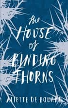 The House of Binding Thorns ebook by Aliette de Bodard