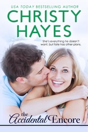 The Accidental Encore ebook by Christy Hayes