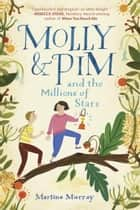 Molly & Pim and the Millions of Stars ebook by Martine Murray