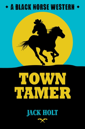 Town Tamer ebook by Jack Holt