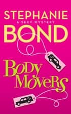 Body Movers ebook by Stephanie Bond