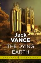 The Dying Earth ebook by Jack Vance