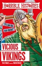 Horrible Histories: Vicious Vikings ebook by Terry Deary