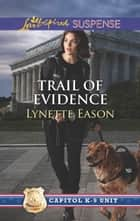 Trail of Evidence - A thrilling romantic suspense ebook by Lynette Eason