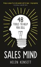 Sales Mind - 48 tools to help you sell ebook by Helen Kensett