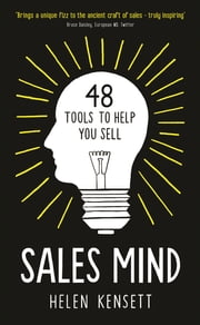 Sales Mind - 48 tools to help you sell ekitaplar by Helen Kensett