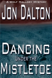 Dancing Under the Mistletoe ebook by Jon Dalton