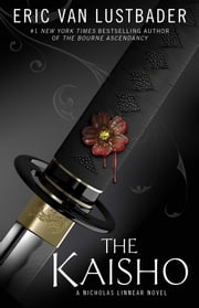 The Kaisho - A Nicholas Linnear Novel ebook by Eric Van Lustbader