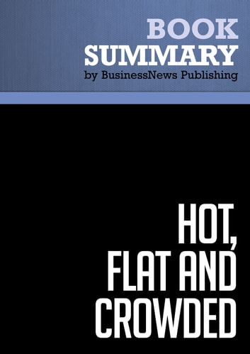 Summary: Hot, Flat and Crowded - Thomas Friedman ebook by BusinessNews Publishing