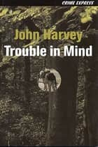 Trouble in Mind ebook by