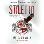 Stiletto - A Novel audiobook by Daniel O'Malley