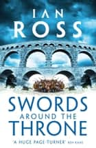 Swords Around The Throne ebook by