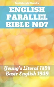 English Parallel Bible No7 - Young's Literal 1898 - Basic English 1949 ebook by TruthBeTold Ministry, Joern Andre Halseth, Robert Young,...