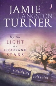 By the Light of a Thousand Stars ebook by Jamie Langston Turner