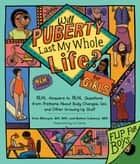 Will Puberty Last My Whole Life? - REAL Answers to REAL Questions from Preteens About Body Changes, Sex, and Other Growing-Up Stuff ebook by Julie Metzger, RN, MN,...