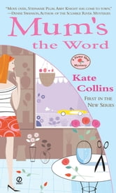 Mum's the Word - A Flower Shop Mystery ebook by Kate Collins