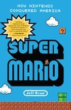 Super Mario ebook by Jeff Ryan