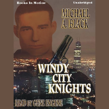 Windy City Knights audiobook by Michael A. Black