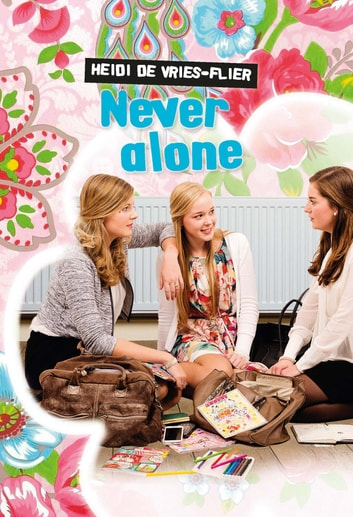 Never alone ebook by Heidi de Vries-Flier