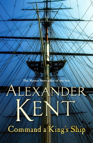 Command A King's Ship - (Richard Bolitho: Book 8) ebook by Alexander Kent