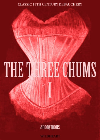 The Three Chums - Part 1 - A Tale of Everryday London Life ebook by Anonymous