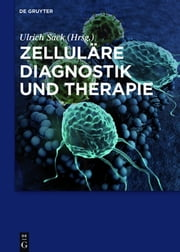 Zelluläre Diagnostik und Therapie ebook by Anne Gompf, Alexandra Dorn-Beineke, Oliver Frey,...