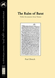 The rules of Barat. Tribal documents from Yemen - Texts and translation ebook by Paul Dresch