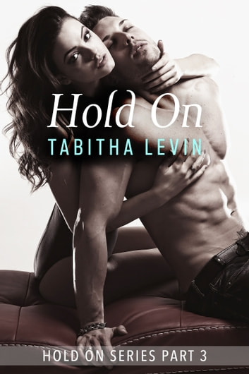 Hold On - Part 3 ebook by Tabitha Levin