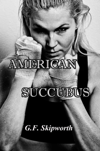 American Succubus ebook by G.F. Skipworth