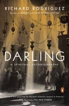 Darling ebook by Richard Rodriguez