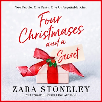 Four Christmases and a Secret audiobook by Zara Stoneley