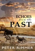 Echoes from the Past ebook by Peter Rimmer