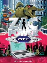 Zac Power Special Files #6: The City Files ebook by H. I. Larry