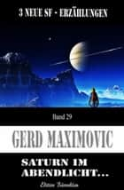 Saturn im Abendlicht - Science Fiction Erzählungen ebook by Gerd Maximovic