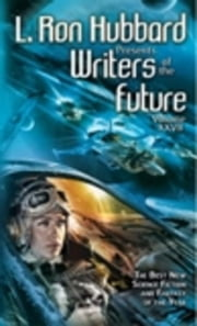 Writers of the Future Volume 27 ebook by Hubbard, L. Ron