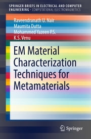 EM Material Characterization Techniques for Metamaterials ebook by Raveendranath U. Nair, Maumita Dutta, Mohammed Yazeen P.S.,...