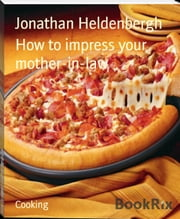 How to impress your mother-in-law ebook by Jonathan Heldenbergh