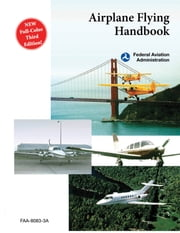 Airplane Flying Handbook (FAA-H-8083-3A) ebook by Federal Aviation Administration