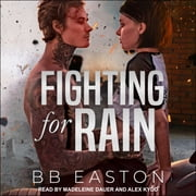 Fighting for Rain audiobook by BB Easton