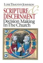 Scripture & Discernment ebook by Luke Timothy Johnson