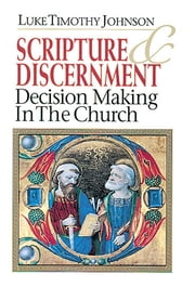 Scripture & Discernment - Decision Making in the Church ebook by Luke Timothy Johnson