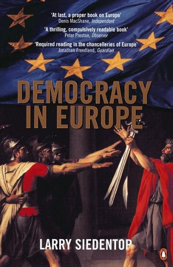 Democracy in Europe ebook by Larry Siedentop