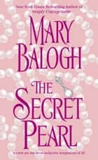 The Secret Pearl ebook by Mary Balogh