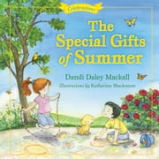 The Special Gifts of Summer - Celebrations ebook by Dandi Mackall