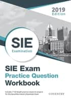 SIE Exam Practice Question Workbook - Seven Full-Length Practice Exams (2019 Edition) 電子書籍 by Coventry House Publishing