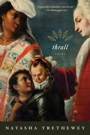 Thrall - Poems ebook by Natasha Trethewey